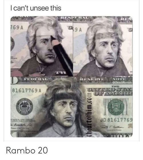 Rambo: I can't unsee this  T A  769 A  T  PEDE  iu:SERVE  NOT  @BestMemes  THE  TINEPAEHDSYY  DEAWOR  81617769A  JD 81617769  theartofhim.com Rambo 20