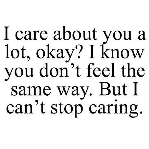 Okay, You, and Stop: I care about you a  lot, okay? I know  you don't feel the  same way. But I  can't stop caring