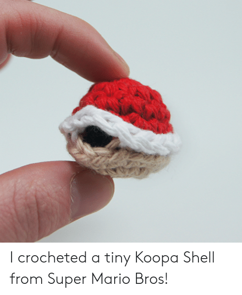 mario bros: I crocheted a tiny Koopa Shell from Super Mario Bros!