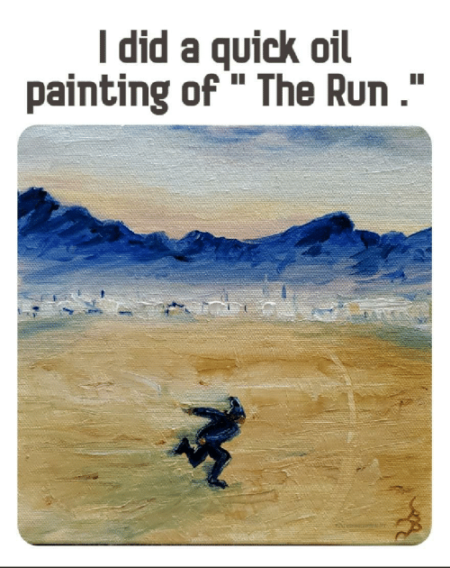 "painting: I did a quick oil  painting of"" The Run ."""