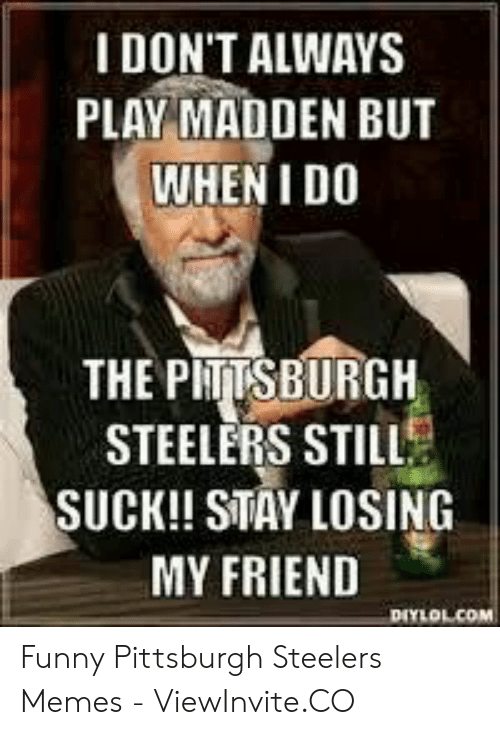 25 Best Memes About Funny Pittsburgh Steelers Memes Funny