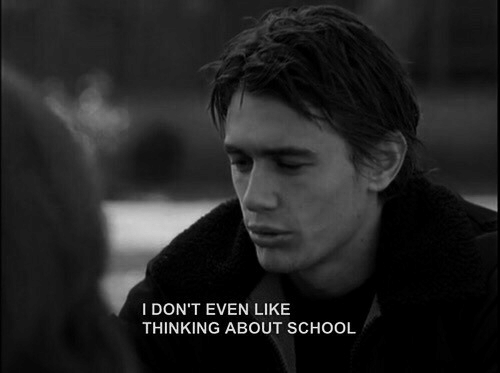 School, Thinking, and Like: I DON'T EVEN LIKE  THINKING ABOUT SCHOOL