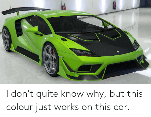 Colour: I don't quite know why, but this colour just works on this car.