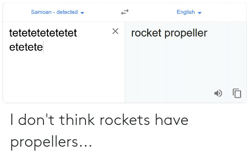 rockets: I don't think rockets have propellers...