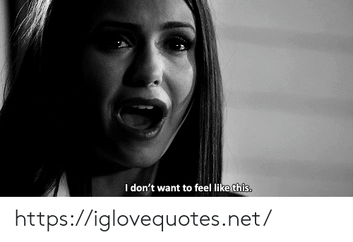 Net, Href, and This: I don't want to feel like this. https://iglovequotes.net/
