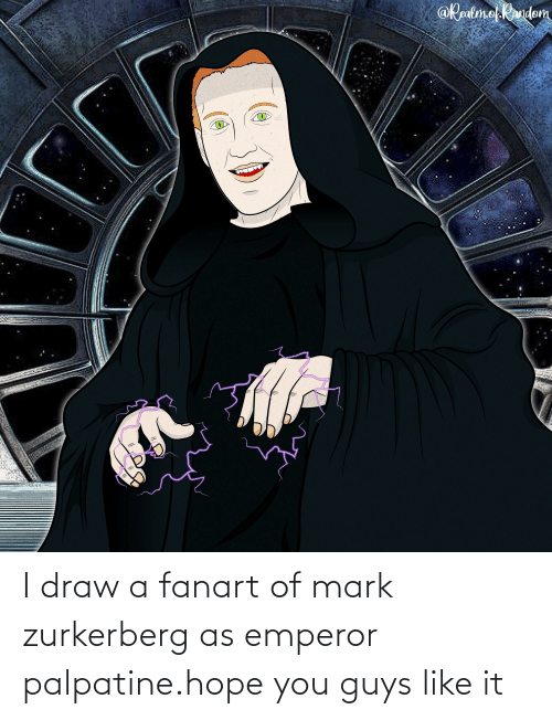 mark: I draw a fanart of mark zurkerberg as emperor palpatine.hope you guys like it