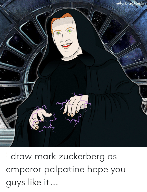 mark: I draw mark zuckerberg as emperor palpatine hope you guys like it...