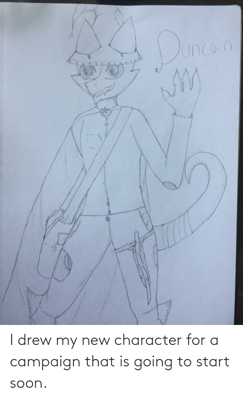 Soon..., DnD, and Character: I drew my new character for a campaign that is going to start soon.