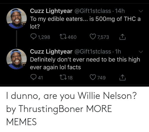 nelson: I dunno, are you Willie Nelson? by ThrustingBoner MORE MEMES