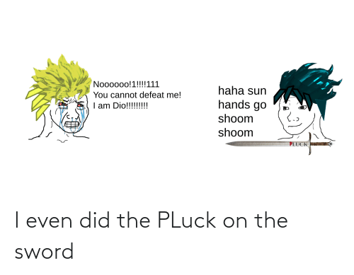 the sword: I even did the PLuck on the sword
