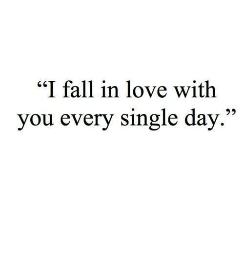 """Fall, Love, and Single: """"I fall in love with  you every single day.""""  92"""