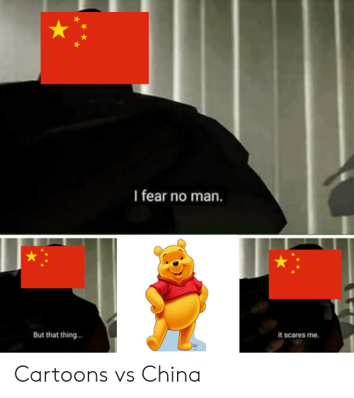 Cartoons: I fear no man.  But that thing...  it scares me. Cartoons vs China