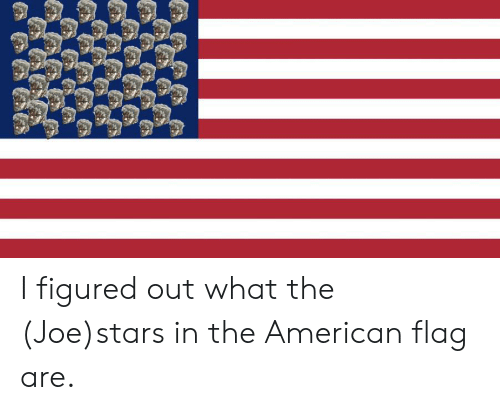 American, American Flag, and Stars: I figured out what the (Joe)stars in the American flag are.
