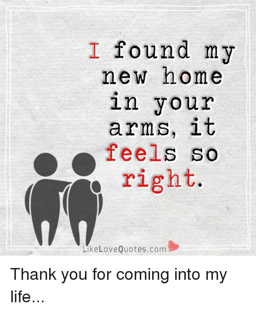I Found My New Home in Your Arms It Feels So Y Right Like ...