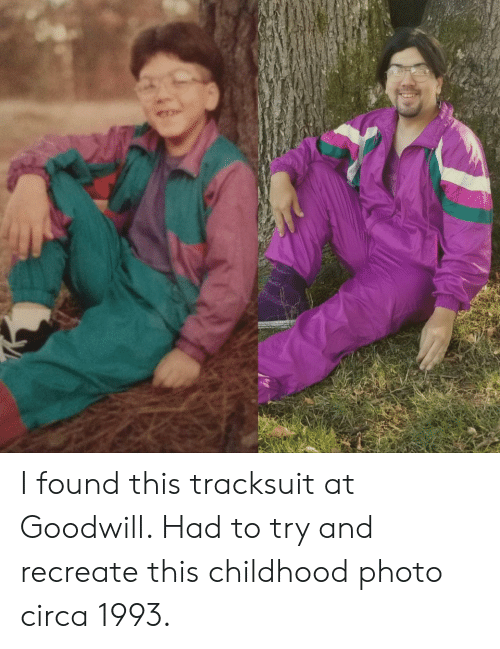 Goodwill, Photo, and Circa: I found this tracksuit at Goodwill. Had to try and recreate this childhood photo circa 1993.