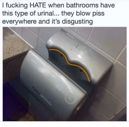 urinal: I fucking HATE when bathrooms have  this type of urinal... they blow piss  everywhere and it's disgusting
