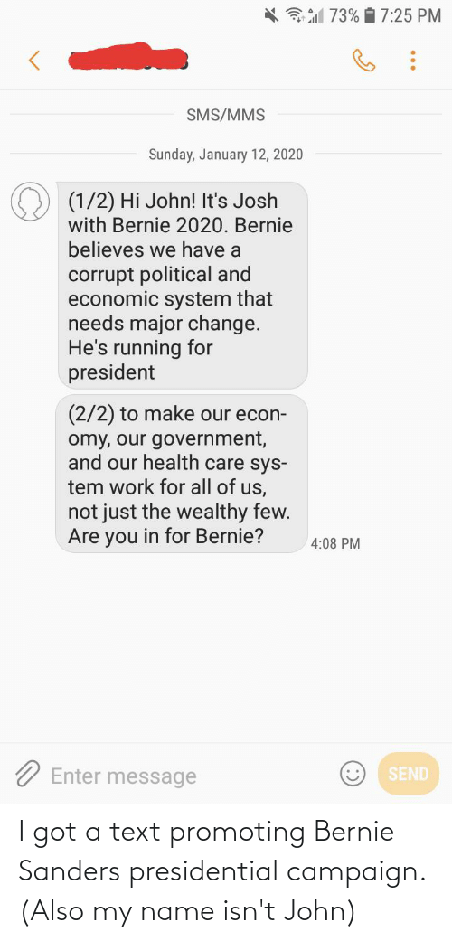 Bernie Sanders: I got a text promoting Bernie Sanders presidential campaign. (Also my name isn't John)
