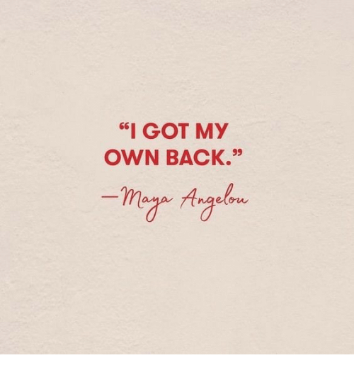 "Back, Got, and Own: ""I GOT MY  OWN BACK.99  etow"