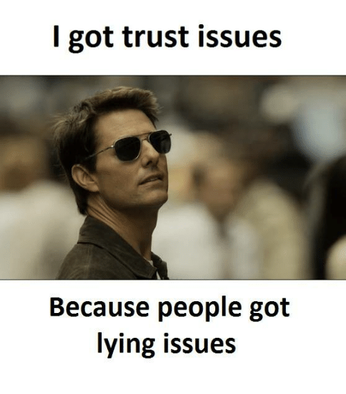 I Got Trust Issues Because People Got Lying Issues | Trust