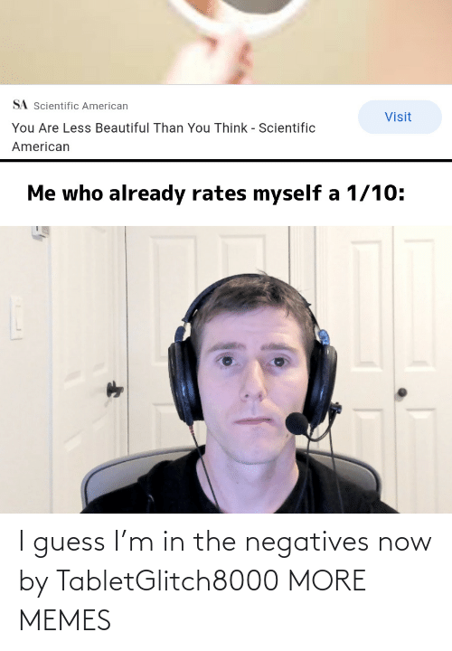 In The: I guess I'm in the negatives now by TabletGlitch8000 MORE MEMES