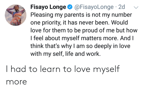 I Had: I had to learn to love myself more
