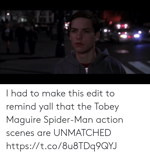 Maguire: I had to make this edit to remind yall that the Tobey Maguire Spider-Man action scenes are UNMATCHED https://t.co/8u8TDq9QYJ