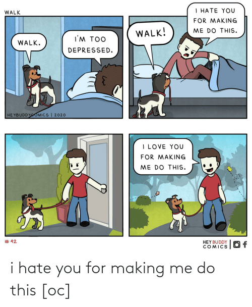 Hate You: i hate you for making me do this [oc]