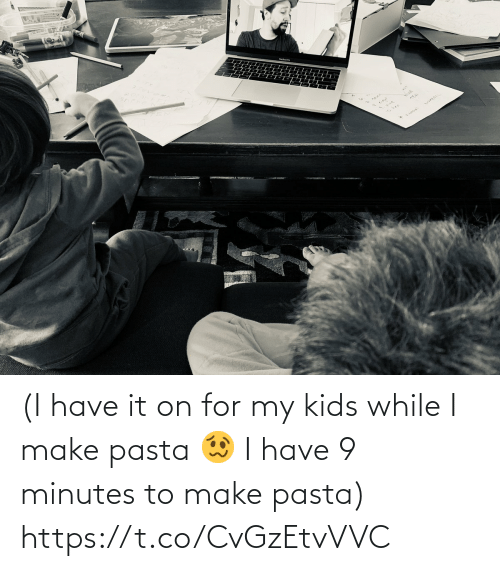 Have It: (I have it on for my kids while I make pasta 🥴 I have 9 minutes to make pasta) https://t.co/CvGzEtvVVC