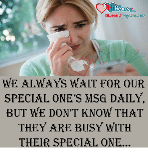 Always Waiting: i Heart  WE ALWAYS WAIT FOR OUR  SPECIAL ONE'S MSG DAILY,  BUT WE DON'T KNOW THAT  THEY ARE BUSY WITH  THEIR SPECIAL ONE.