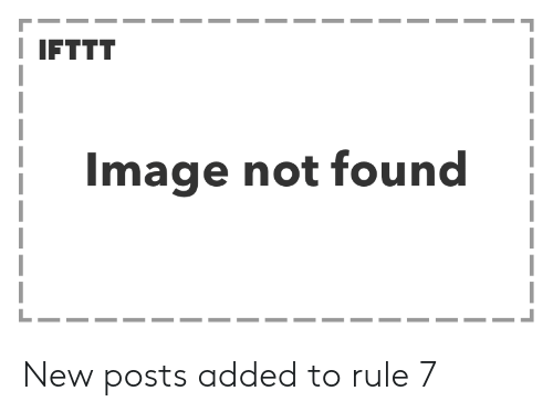 Image, New, and  Not Found: I IFTTT  Image not found New posts added to rule 7
