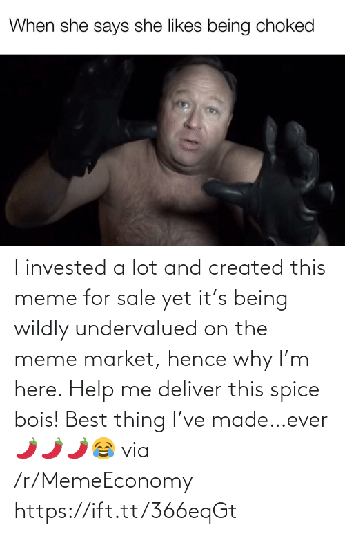 spice: I invested a lot and created this meme for sale yet it's being wildly undervalued on the meme market, hence why I'm here. Help me deliver this spice bois! Best thing I've made…ever 🌶🌶🌶😂 via /r/MemeEconomy https://ift.tt/366eqGt