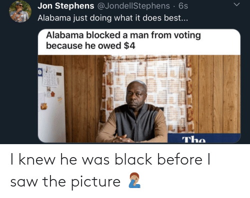 I Saw: I knew he was black before I saw the picture 🤦🏽♂️