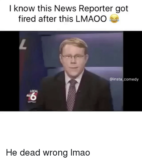 Insta Comedy: I know this News Reporter got  fired after this LMAOO  @insta  comedy He dead wrong lmao