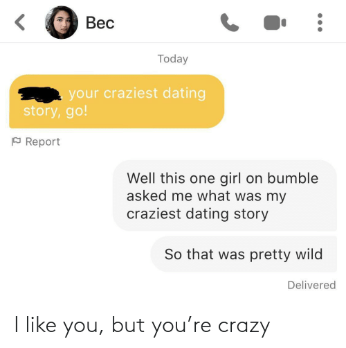 i like: I like you, but you're crazy