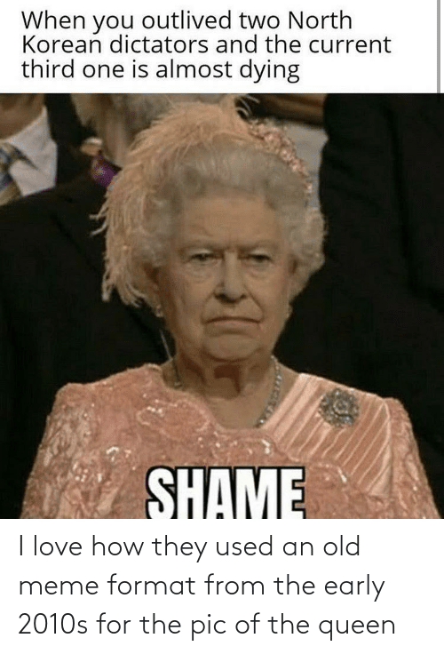 Love, Meme, and Queen: I love how they used an old meme format from the early 2010s for the pic of the queen