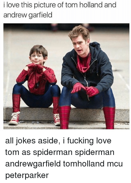I Love This Picture Of Tom Holland And Andrew Garfield All