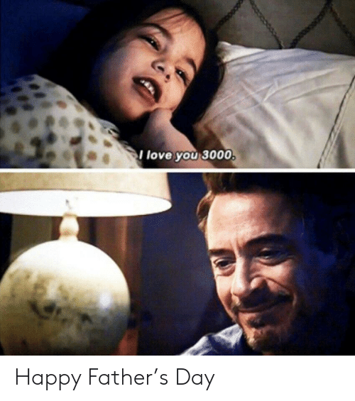 Love, I Love You, and Happy: I love you 3000, Happy Father's Day