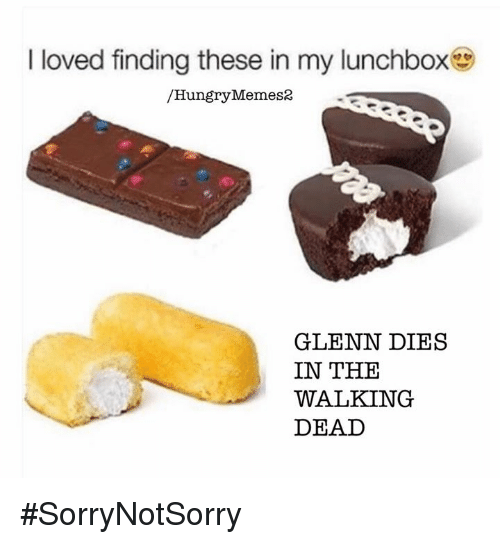 Hungry, Love, and Meme: I loved finding these in my lunchbox  Hungry Memes  GLENN DIES  IN THE  WALKING  DEAD #SorryNotSorry