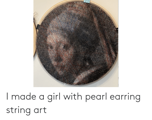 earring: I made a girl with pearl earring string art