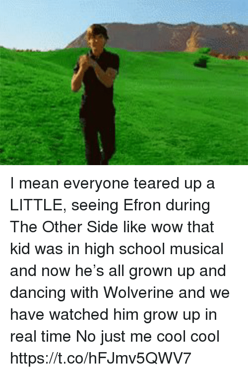 Teared Up: I mean everyone teared up a LITTLE, seeing Efron during The Other Side like wow that kid was in high school musical and now he's all grown up and dancing with Wolverine and we have watched him grow up in real time No just me cool cool https://t.co/hFJmv5QWV7