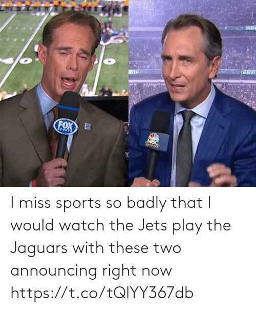 Jets: I miss sports so badly that I would watch the Jets play the Jaguars with these two announcing right now https://t.co/tQlYY367db