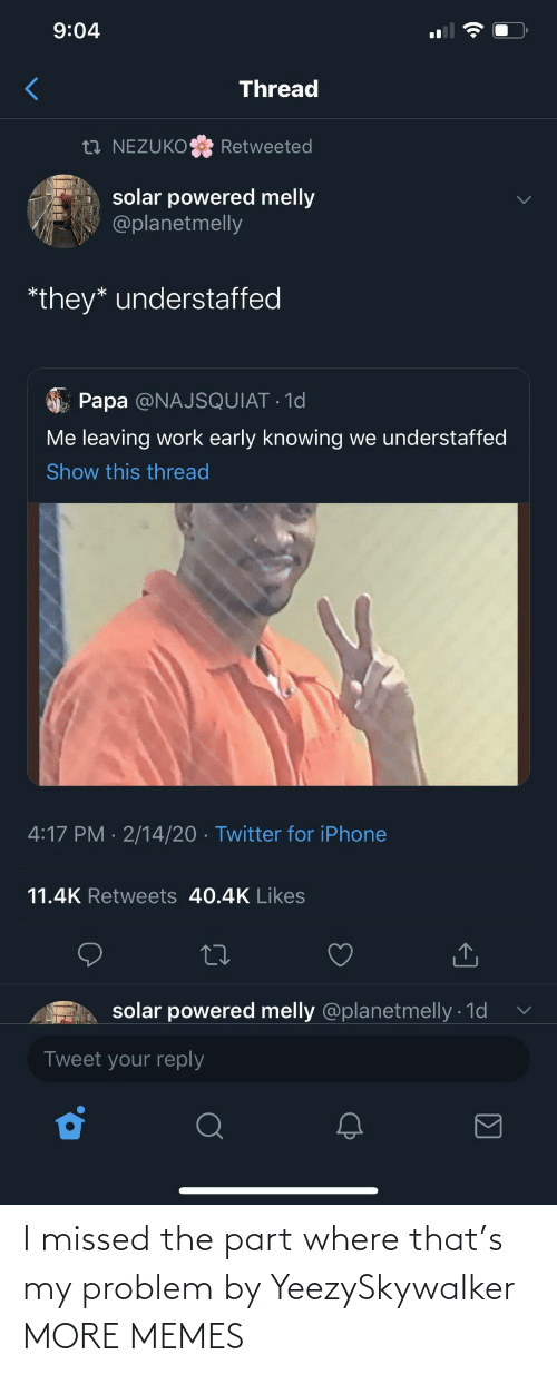 missed: I missed the part where that's my problem by YeezySkywalker MORE MEMES