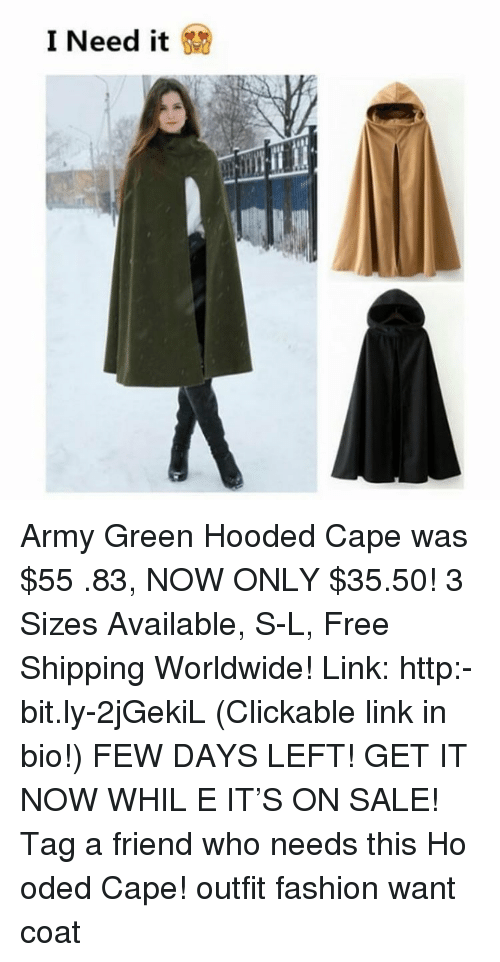 Odee: I Need it Army Green Hooded Cape was $55 .83, NOW ONLY $35.50! 3 Sizes Available, S-L, Free Shipping Worldwide! Link: http:-bit.ly-2jGekiL (Clickable link in bio!) FEW DAYS LEFT! GET IT NOW WHIL E IT'S ON SALE! Tag a friend who needs this Ho oded Cape! outfit fashion want coat