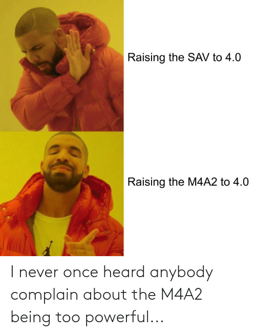 Too Powerful: I never once heard anybody complain about the M4A2 being too powerful...