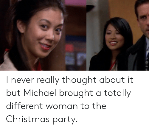 Christmas, Party, and The Office: I never really thought about it but Michael brought a totally different woman to the Christmas party.