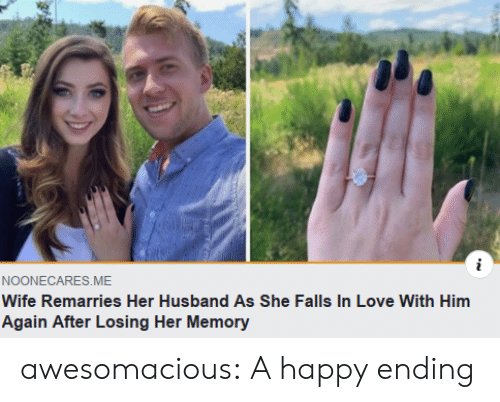 Him Again: i  NOONECARES.ME  Wife Remarries Her Husbande As She Falls In Love With Him  Again After Losing Her Memory awesomacious:  A happy ending