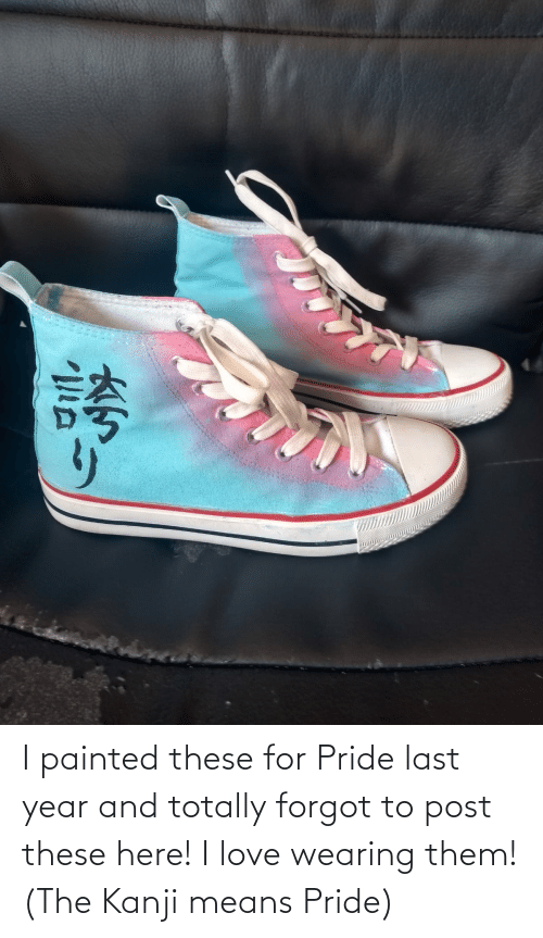 pride: I painted these for Pride last year and totally forgot to post these here! I love wearing them! (The Kanji means Pride)
