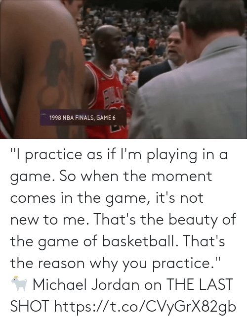 """playing: """"I practice as if I'm playing in a game. So when the moment comes in the game, it's not new to me. That's the beauty of the game of basketball. That's the reason why you practice.""""   🐐 Michael Jordan on THE LAST SHOT   https://t.co/CVyGrX82gb"""