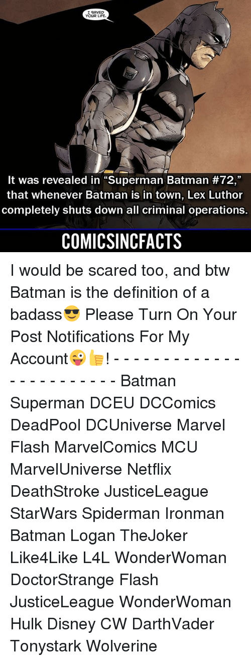 """Lex Luthor: I SAVED  YOUR LIFE  It was revealed in """"Superman Batman #72,""""  that whenever Batman is in town, Lex Luthor  completely shuts down all criminal operations.  COMICSINCFACTS I would be scared too, and btw Batman is the definition of a badass😎 Please Turn On Your Post Notifications For My Account😜👍! - - - - - - - - - - - - - - - - - - - - - - - - Batman Superman DCEU DCComics DeadPool DCUniverse Marvel Flash MarvelComics MCU MarvelUniverse Netflix DeathStroke JusticeLeague StarWars Spiderman Ironman Batman Logan TheJoker Like4Like L4L WonderWoman DoctorStrange Flash JusticeLeague WonderWoman Hulk Disney CW DarthVader Tonystark Wolverine"""