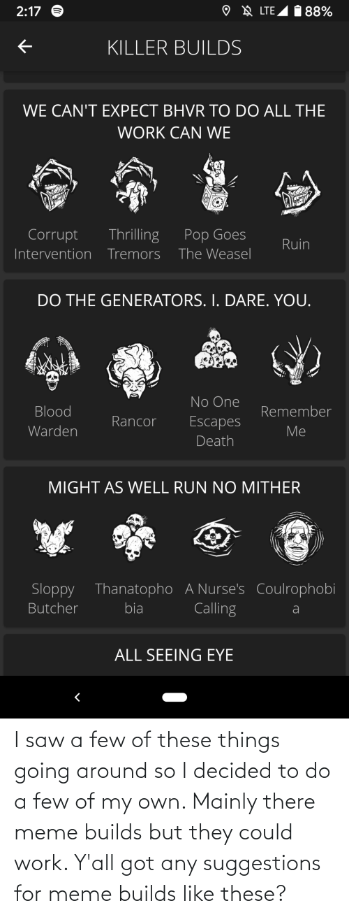 There Meme: I saw a few of these things going around so I decided to do a few of my own. Mainly there meme builds but they could work. Y'all got any suggestions for meme builds like these?